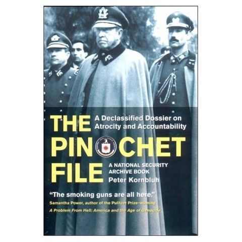 """Bookcover for the book ""The Pinochet File, A Declassified Dossier on Atrocity and Accountability"""